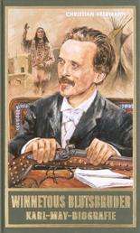 Winnetous Blutsbruder - Karl-May-Biografie