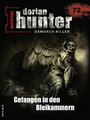 Dorian Hunter 72 - Horror-Serie - Gefangen in den Bleikammern