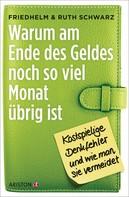 Ruth Schwarz: Warum am Ende des Geldes noch so viel Monat übrig ist ★★★