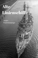 Jürgen Prommersberger: Alte Linienschiffe