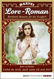 Lore-Roman 78 - Liebesroman - Liebst du mich, auch wenn ich arm bin?