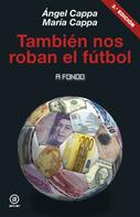 Ángel Cappa: También nos roban el fútbol