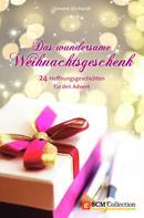 Simone Ehrhardt: Das wundersame Weihnachtsgeschenk ★★★★