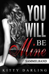 You will be mine - Sammelband