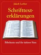 Jakob Lorber: Schrifttexterklärungen