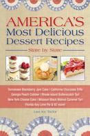 Lisa Joy Taylor: America's Most Delicious Desert Recipes State by State