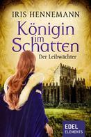 Iris Hennemann: Königin im Schatten - Der Leibwächter ★★★