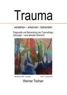 Werner Tschan: Trauma verstehen - erkennen - behandeln