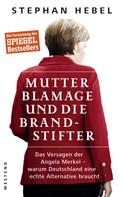 Stephan Hebel: Mutter Blamage und die Brandstifter