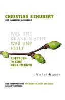 Christian Schubert: Was uns krank macht – Was uns heilt ★★★★★