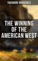 Theodore Roosevelt: The Winning of the American West