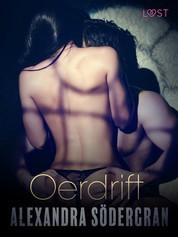 Oerdrift - Sexy erotica