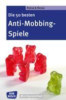 Robert Rossa: Die 50 besten Anti-Mobbing-Spiele - eBook