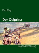 Karl May: Der Oelprinz