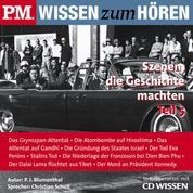P.M. WISSEN zum HÖREN - Szenen, die Geschichte machten - Teil 5 - In Kooperation mit CD Wissen