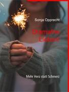 Sonja Opprecht: Dramafrei Lieben! ★★★★★