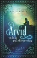 Paula Roose: Arvid und das uralte Versprechen ★★★★★