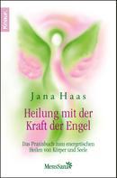 Jana Haas: Heilung mit der Kraft der Engel ★★★★