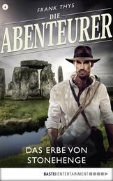 Die Abenteurer - Folge 04 - Das Erbe von Stonehenge
