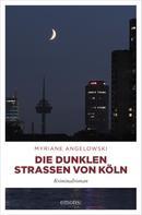 Myriane Angelowski: Die dunklen Straßen von Köln ★