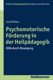 Psychomotorische Förderung in der Heilpädagogik - Hilfe durch Bewegung