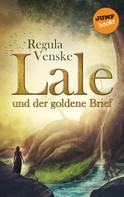 Regula Venske: Lale und der goldene Brief ★★