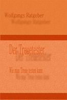 Wolfgangs Ratgeber: Der Treuetester