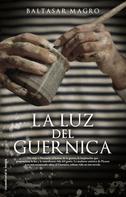Baltasar Magro: La luz del Guernica