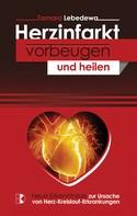 Tamara Lebedewa: Herzinfarkt vorbeugen und heilen