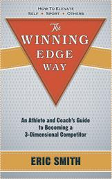 The Winning Edge Way - An Athlete and Coach's Guide To Becoming A 3-Dimensional Competitor