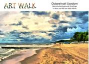 Art Walk Ostseeinsel Usedom - Beeindruckend gesunde Streifzüge in Wort und Bild