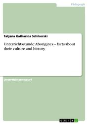 Unterrichtsstunde: Aborigines – facts about their culture and history
