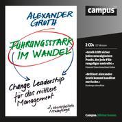 Führungsstark im Wandel - Change Leadership für Führungskräfte