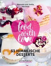 Herzfeld: 33 himmlische Desserts - food with love - Rezepte mit dem Thermomix®