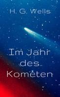 H. G. Wells: Im Jahr des Kometen