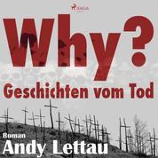 Why? - Geschichten vom Tod (Ungekürzt)
