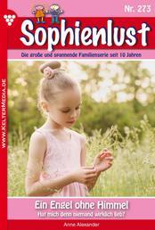 Sophienlust 273 – Familienroman - Ein Engel ohne Himmel