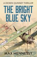 Max Hennessy: The Bright Blue Sky