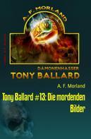 A. F. Morland: Tony Ballard #13: Die mordenden Bilder
