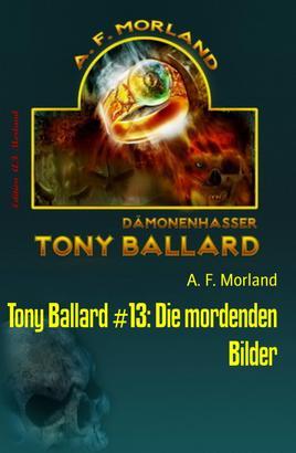 Tony Ballard #13: Die mordenden Bilder