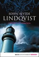 John Ajvide Lindqvist: Menschenhafen ★★★★