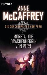 Moreta - Die Drachenherrin von Pern - Die Drachenreiter von Pern, Band 7 - Roman
