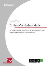 Online-Verleihmodelle: Wie Bibliotheken und andere Anbieter E-Books über das Internet verleihen können