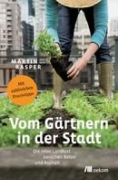 Martin Rasper: Vom Gärtnern in der Stadt ★★★★