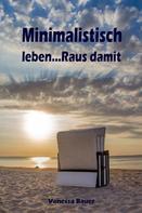 Vanessa Bauer: Minimalistisch leben...Raus damit ★★★★