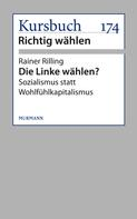 Rainer Rilling: Die Linke wählen?