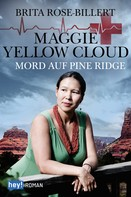 Brita Rose-Billert: Maggie Yellow Cloud ★★★★