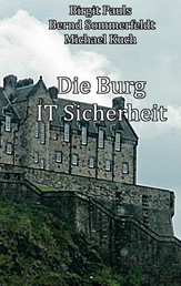 Die Burg IT-Sicherheit - IT-Sicherheit Stein auf Stein