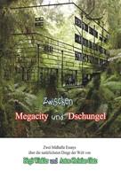 Anton Christian Glatz: Zwischen Megacity und Dschungel