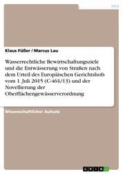 Wasserrechtliche Bewirtschaftungsziele und die Entwässerung von Straßen nach dem Urteil des Europäischen Gerichtshofs vom 1. Juli 2015 (C-461/13) und der Novellierung der Oberflächengewässerverordnung